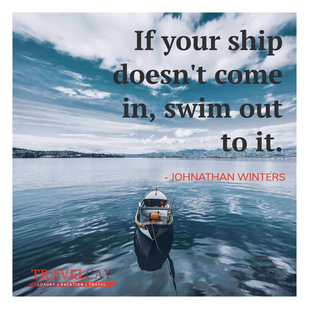 If your ship doesn't come in, swim out to it - JOHNATHAN WINTERS 2