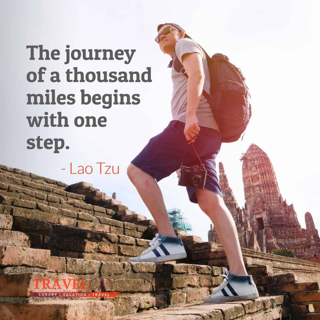 The journey of a thousand miles begins with one step – LAO TZU 1