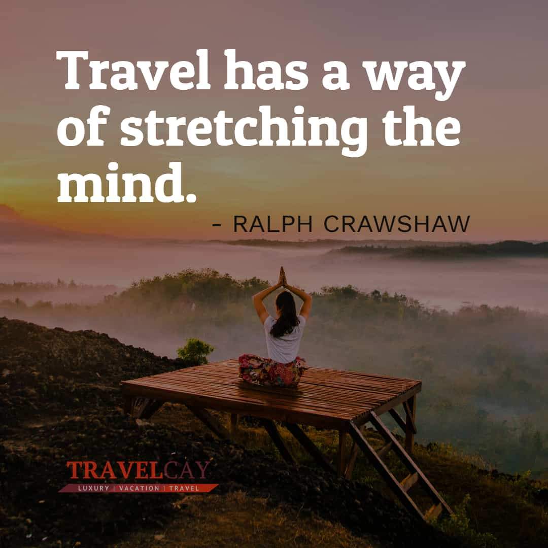 Travel has a way of stretching the mind - RALPH CRAWSHAW 1
