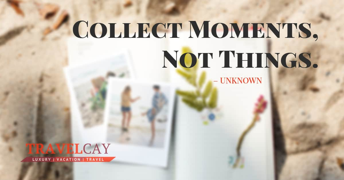 Collect Moments, Not Things – UNKNOWN 2