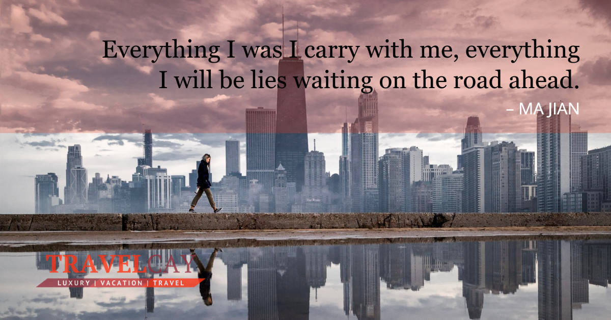 Everything I was I carry with me, everything I will be lies waiting on the road ahead – MA JIAN 2