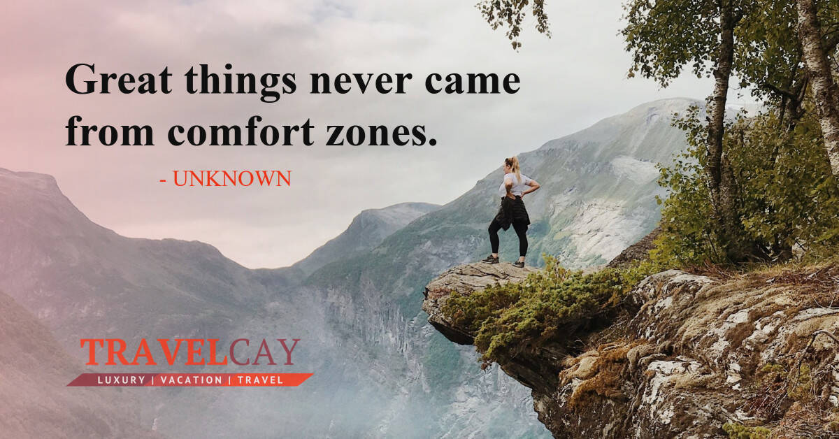 Great things never came from comfort zones - UNKNOWN 1