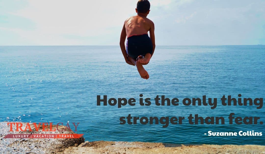 Hope is the only thing stronger than fear – Suzanne Collins