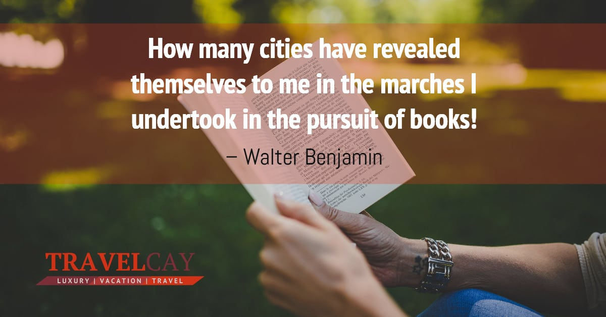 How many cities have revealed themselves to me in the marches I undertook in the pursuit of books – Walter Benjamin 1