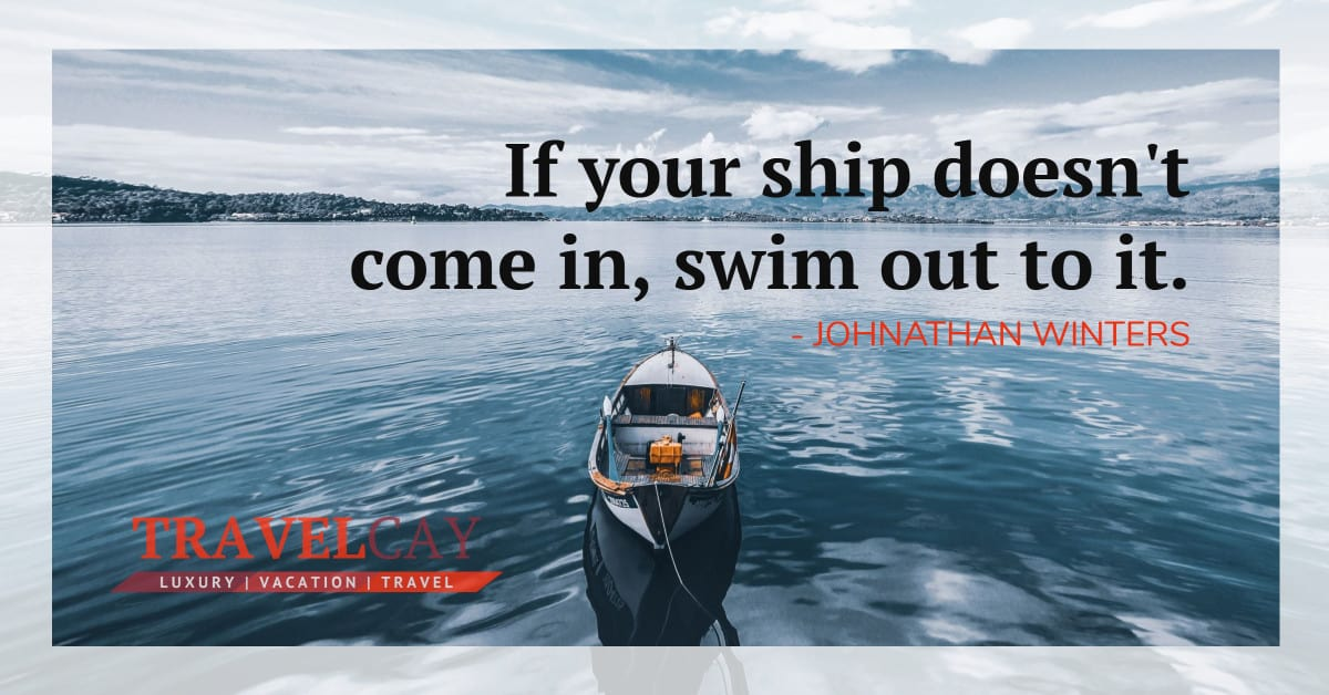 If your ship doesn't come in, swim out to it - JOHNATHAN WINTERS 1