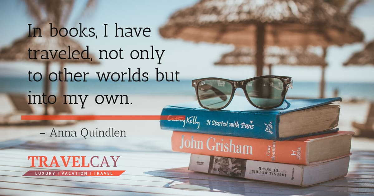 In books, I have traveled, not only to other worlds but into my own – ANNA QUINDLEN 2