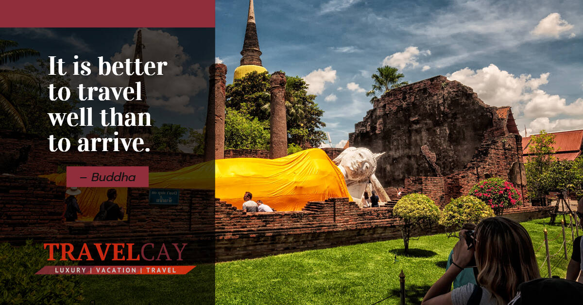 It is better to travel well than to arrive – Buddha 1