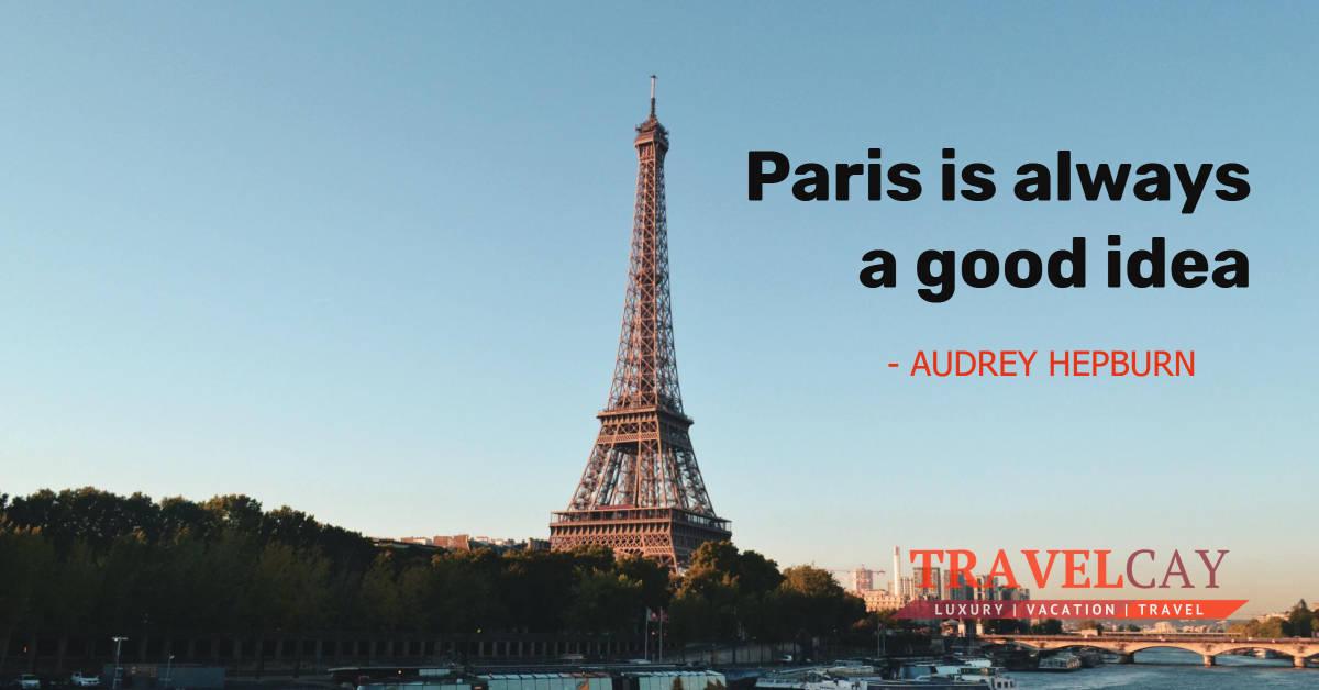 Paris is always a good idea - AUDREY HEPBURN 2