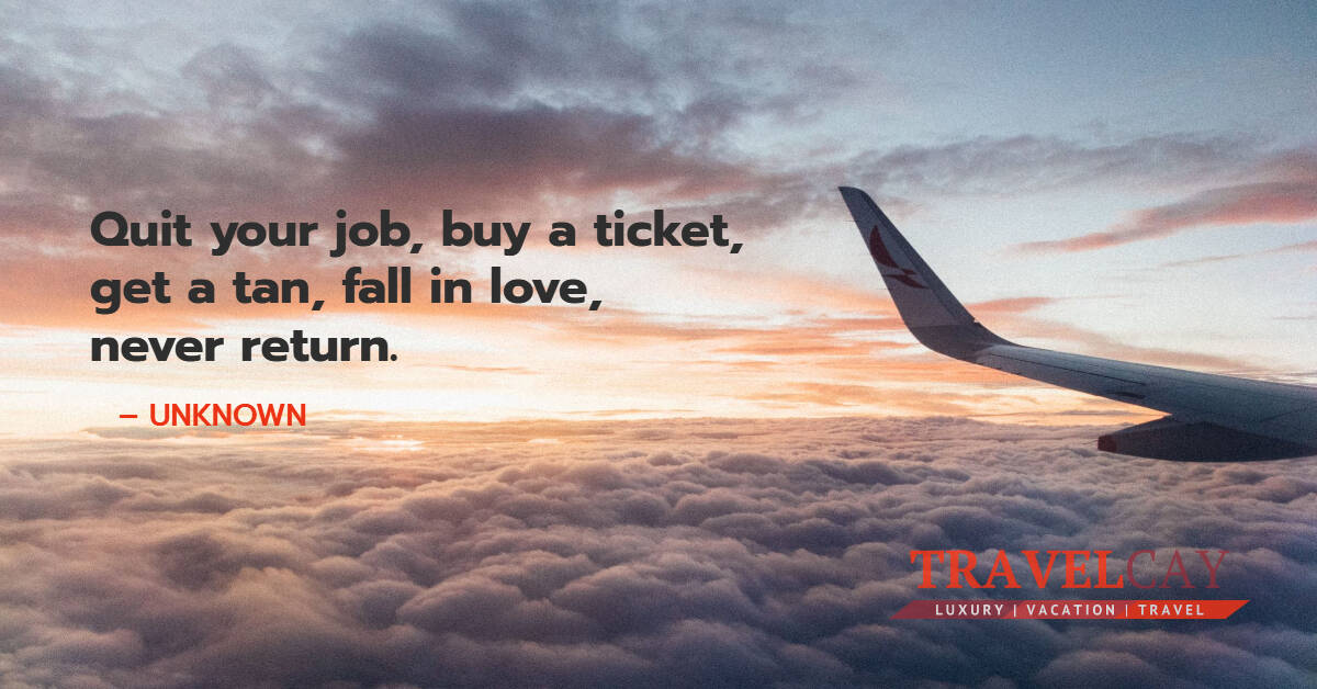 Quit your job, buy a ticket, get a tan, fall in love, never return – UNKNOWN 2