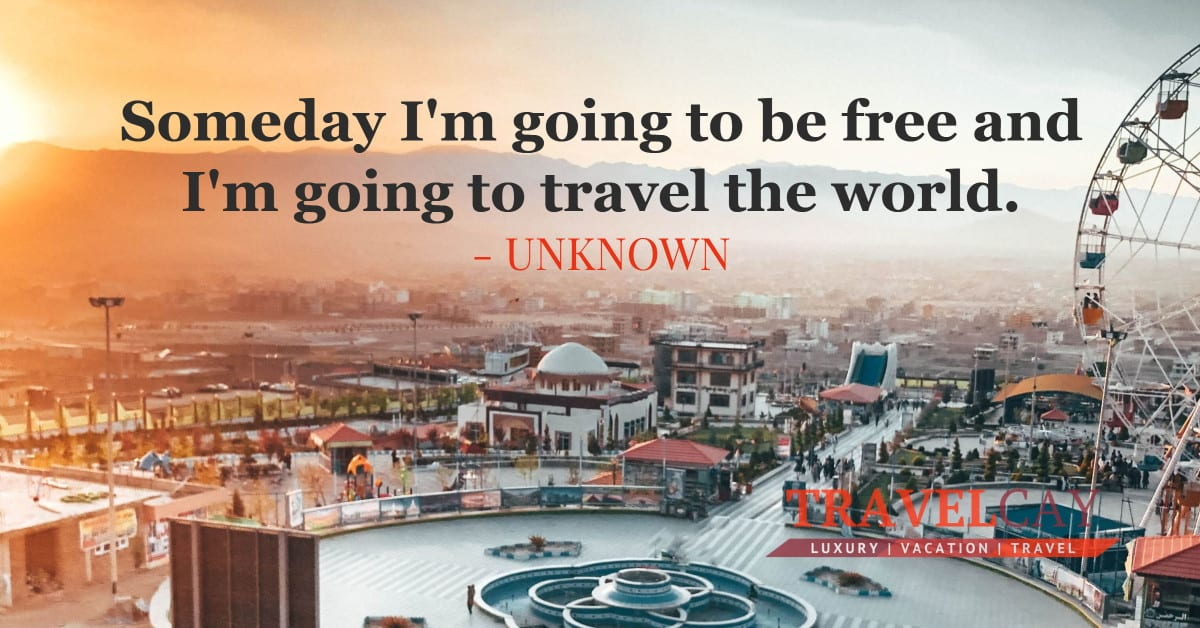 Someday I'm going to be free and I'm going to travel the world - UNKNOWN 2