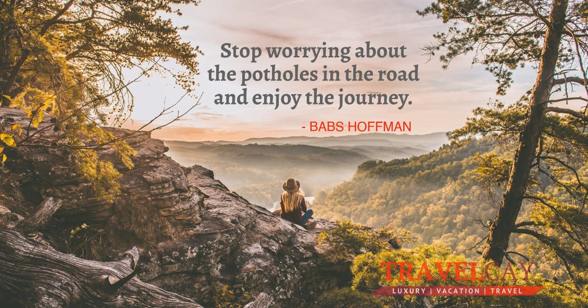 Stop worrying about the potholes in the road and enjoy the journey - BABS HOFFMAN 2