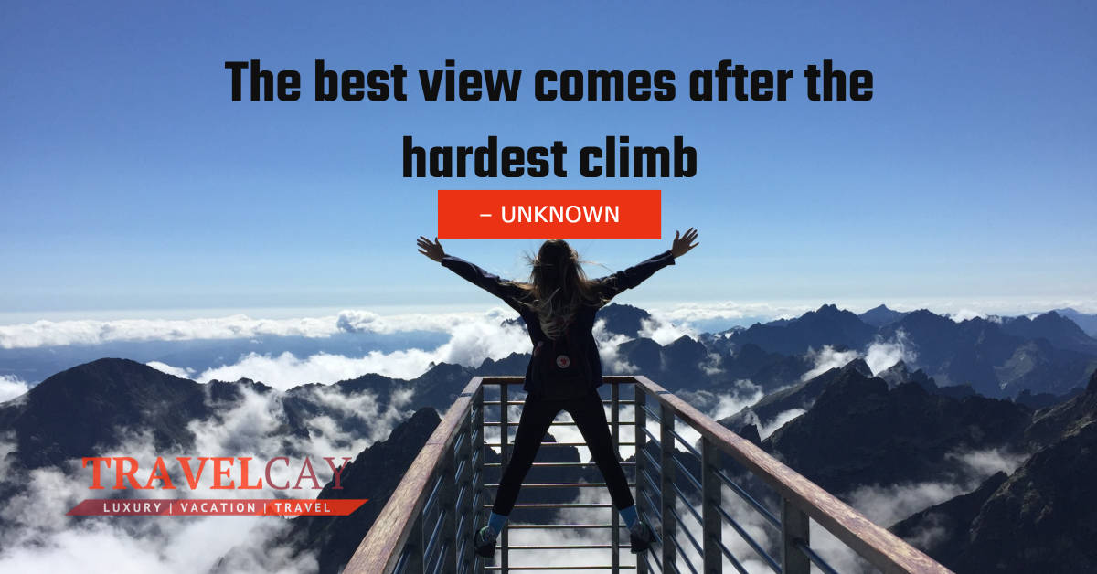 The best view comes after the hardest climb – UNKNOWN 2