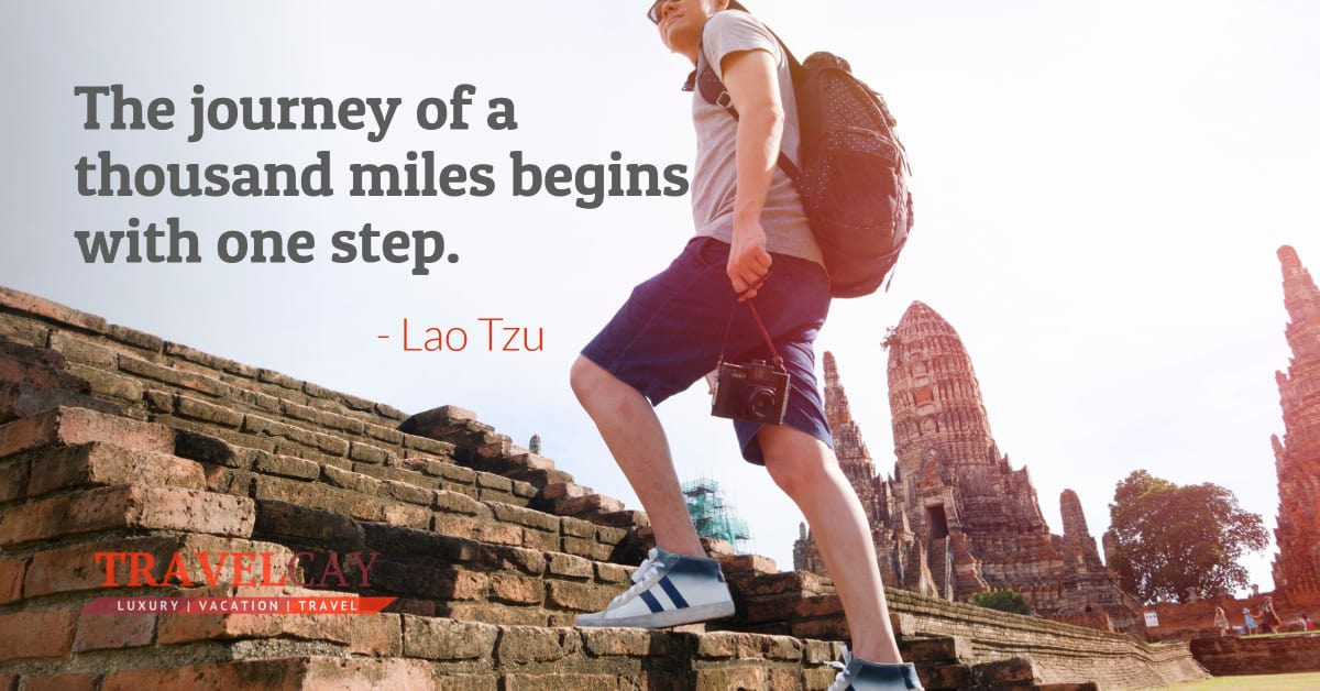 The journey of a thousand miles begins with one step – LAO TZU 2