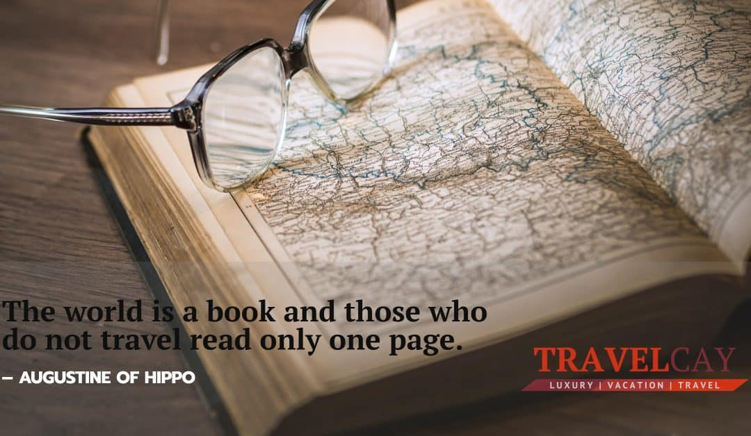 The world is a book and those who do not travel read only one page – AUGUSTINE OF HIPPO