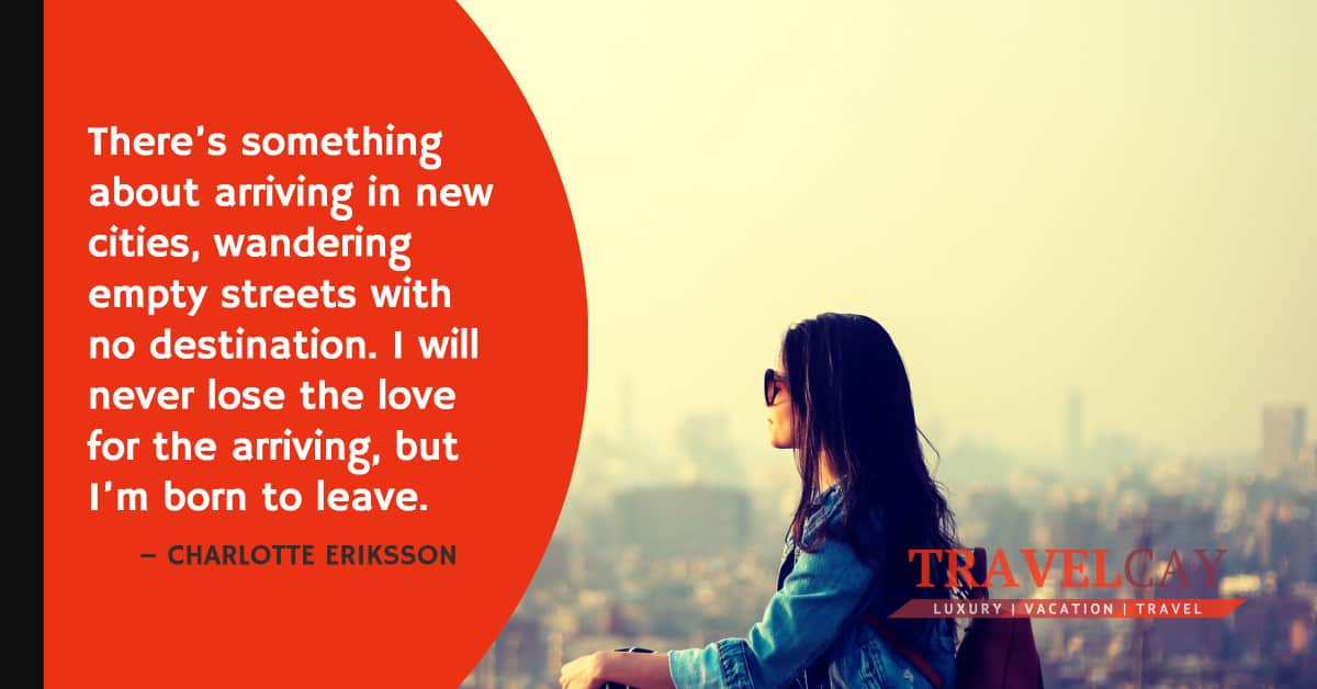 There's something about arriving in new cities, wandering empty streets with no destination. I will... – CHARLOTTE ERIKSSON 1