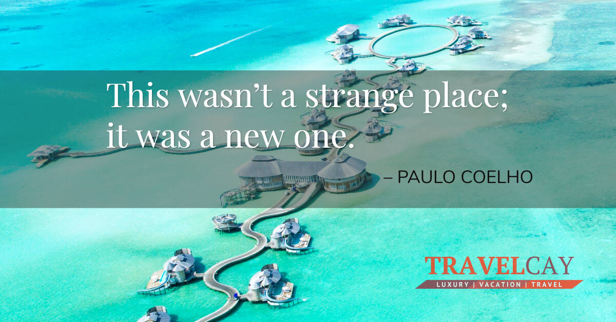 This wasn't a strange place; it was a new one – PAULO COELHO 1