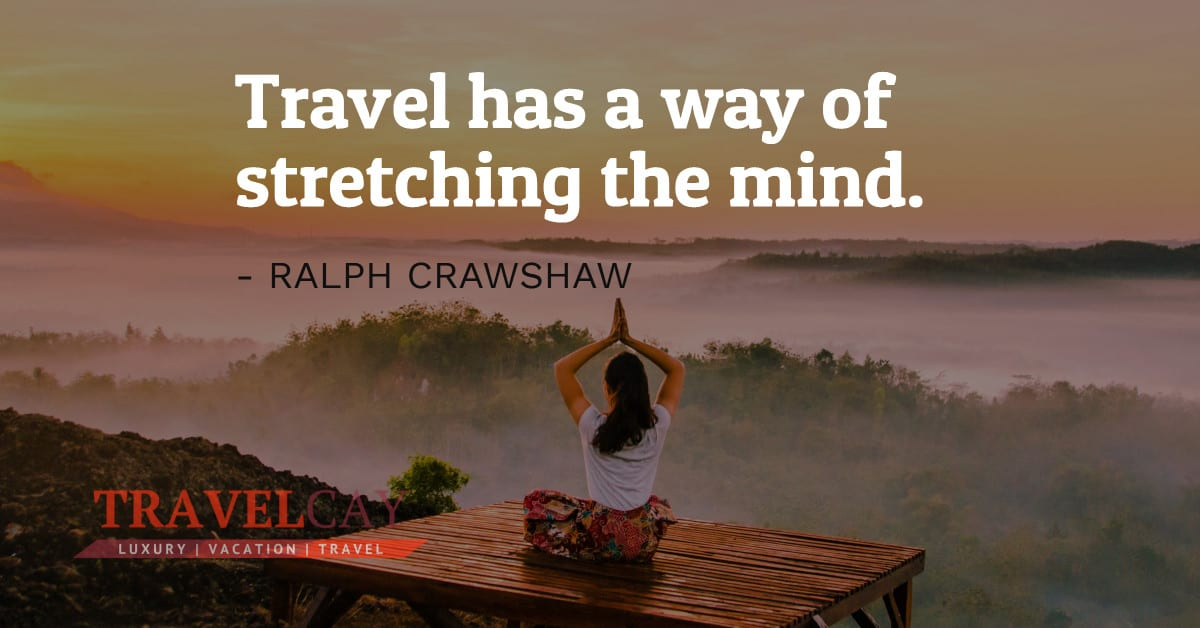 Travel has a way of stretching the mind - RALPH CRAWSHAW 2