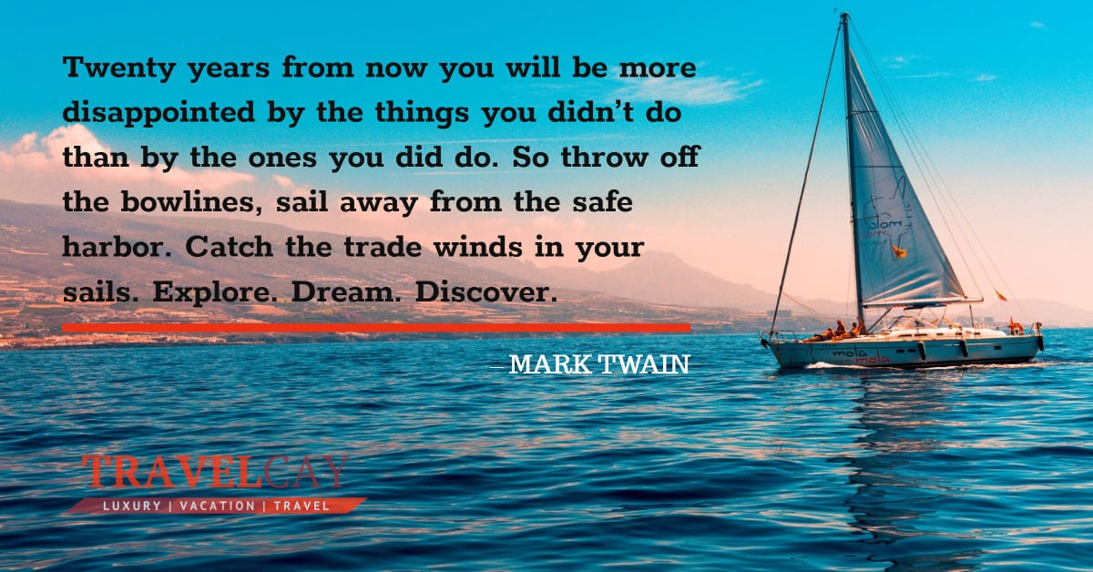 Twenty years from now you will be more disappointed by the things you didn't do than by the ones you did do... MARK TWAIN 1