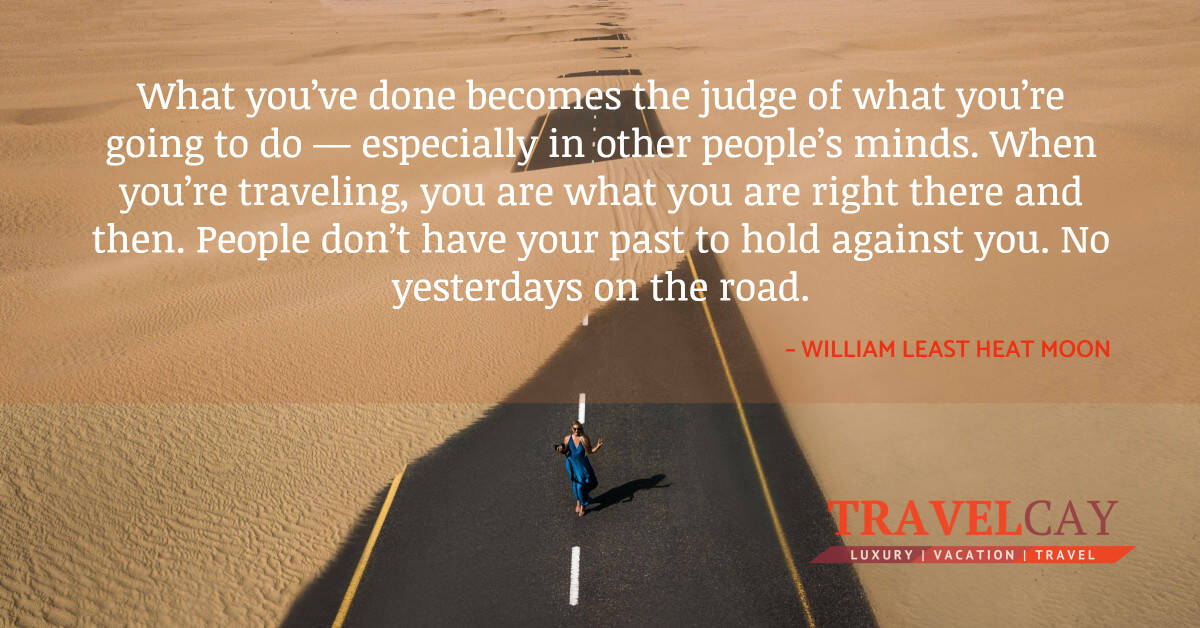 What you've done becomes the judge of what you're going to do — especially in other people's... - WILLIAM LEAST HEAT MOON 2