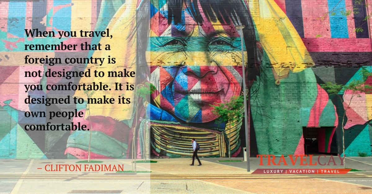 When you travel, remember that a foreign country is not designed to make you comfortable. It is designed... – CLIFTON FADIMAN 2