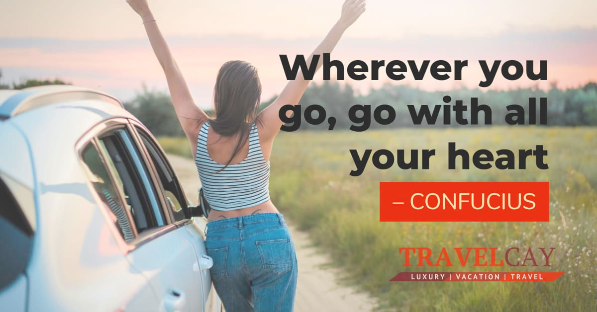 Wherever you go, go with all your heart – CONFUCIUS 2
