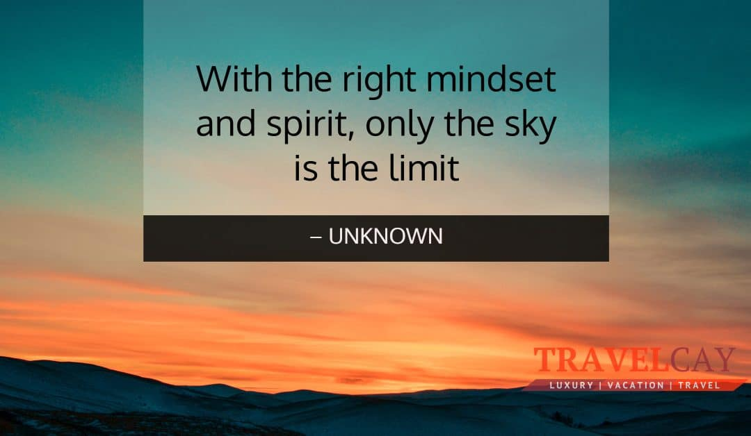 With the right mindset and spirit, only the sky is the limit – UNKNOWN