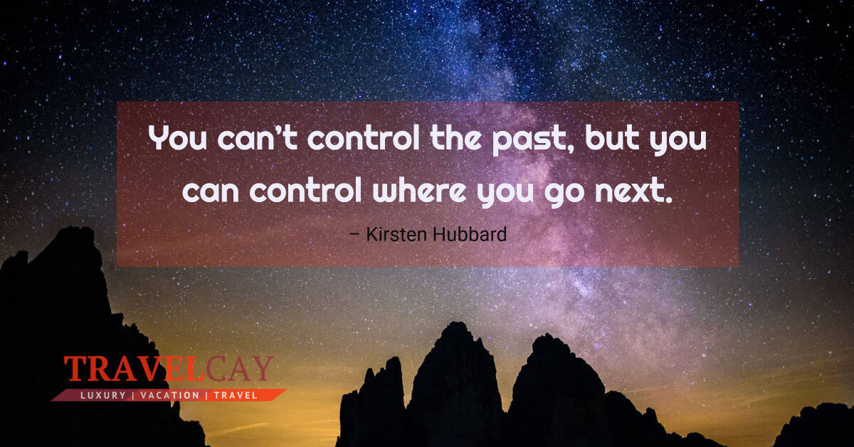 You can't control the past, but you can control where you go next – Kirsten Hubbard 2