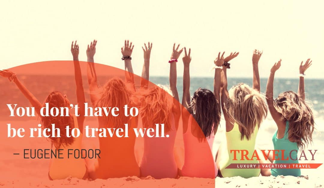 You don't have to be rich to travel well – EUGENE FODOR